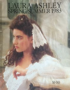 Cover of the 1983 Laura Ashley Spring/Summer Catalog -- This is the first catalog I have ever seen. Was Laura Ashley in the U.S. before 1983? It's crinkled and taped together from being looked at a million times.