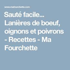 Sauté facile... Lanières de boeuf, oignons et poivrons - Recettes - Ma Fourchette