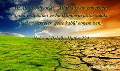 """#hzali #nehculbelega #yediiklim #isyan Hz.Ali (as) diyor ki:.....yedi iklimi ve bu iklimlerin altlarındaki ülkeleri verseler, gene kabûl etmem ben."""" Nehc'ul Belağa,Hutbe:224"""