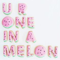 U r one in a melon! #cookie #cookies #love #quote #lovequote