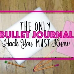 The Only Bullet Journal Hack You Need to Know