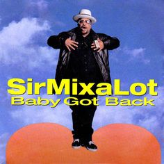 "Sir Mix-a-Lot, ""Baby Got Back"" 