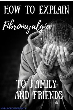 How to Explain Fibromyalgia to Family and Friends   My Place of Serenity