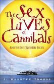 March 2013: The Sex Lives of Cannibals: Adrift in the Equatorial Pacific