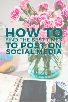 How to Find The Best Times to Post on Social Media | ChloeSocial.com