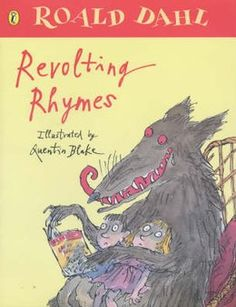 Revolting Rhymes by Roald Dahl and Quentin Blake