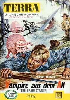 Terra SF 200 Vampire aus dem All   THE BRAIN STEALER Murray Leinster  Titelbild 1. Auflage:  Johnny Bruck