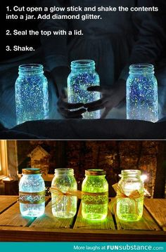 Glow stick jar  I tried this myself, and it actually works. Don't add water though, because it ruins it.