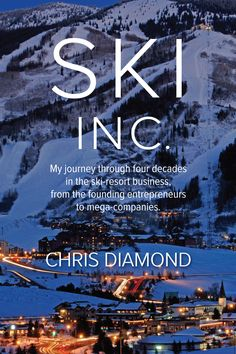 """Ski Inc."" by former Steamboat ski area chief Chris Diamond delivers insight, perspective into growth and evolution of ski industry    Ski area pioneer Chris Diamond's ""Ski Inc."" is an intriguing peek into the machinations of some of America's most spectacular ski resort ascents and crashes .   http://feeds.denverpost.com/~r/dp-business/~3/AeTWfX3kfPU/"