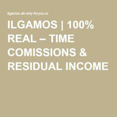 ILGAMOS | 100% REAL – TIME COMISSIONS & RESIDUAL INCOME