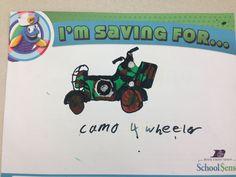An elementary student saving money for a camo 4-wheeler!