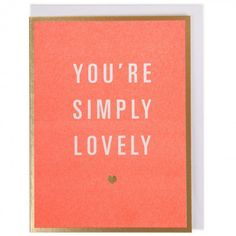 6bd8989dc8 You re simply lovely Valentine s mini card Unique Valentines Day Gifts