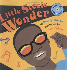 Quincy Troupe and Lisa Cohen's Little Stevie Wonder Teaching Music, Teaching Kids, Lisa Cohen, Black Authors, Wonder Book, Music Activities, Stevie Wonder, Elementary Music, Music Classroom