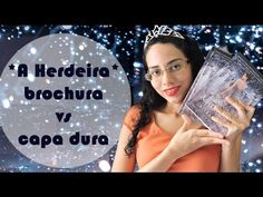 "TRACINHAS: Livro ""A Herdeira"" - Brochura vs. Capa Dura , por Lídia Rayanne"