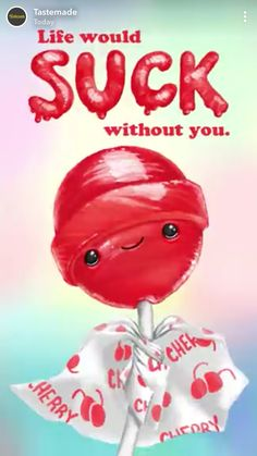 Life would suck without you. Funny Food Puns, Funny Memes, Flirty Puns, Candy Puns, Candy Quotes, Pun Quotes, Love Puns, Cute Messages, Cute Notes