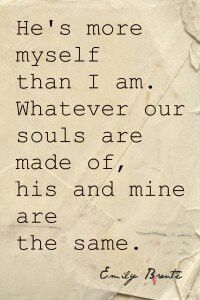 I have always loved this quote. Our souls are the same. How lucky we are babe.