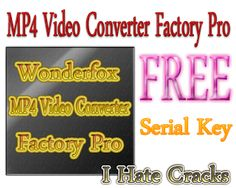 Wonderfox MP4 Video Converter Factory Pro Free Download With Serial Key