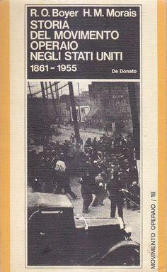 STORIA DEL MOVIMENTO OPERAIO NEGLI STATI UNITI di Boyer e Morais 1974 De Donato