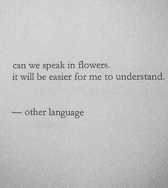 can we speak in flowers?