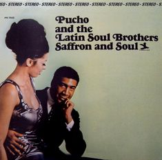 Pucho & the Latin Soul Brothers. Saffron & Soul