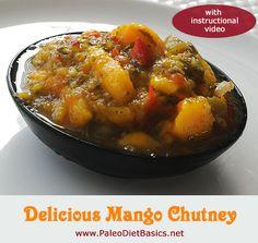 Homemade, fermented mango chutney - soooo good! www.paleodietbasics.net