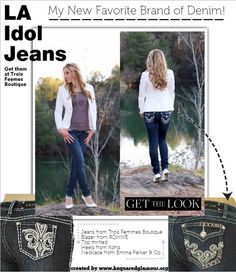LA Idol Jeans : My New Favorite Brand of Denim! Affordable, comfortable and so stylish! Get them at @Trois Femmes Boutique