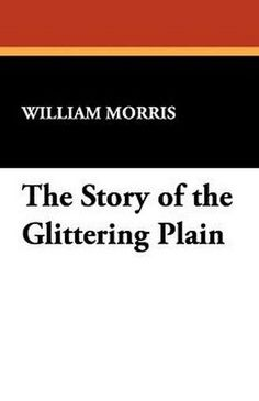 The Story of The Glittering Plain, by William Morris (Paperback)