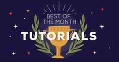 Best of the month tutorials (February 2017)