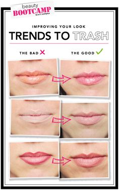 Trends to Trash: Lips    Over Glossed Lips----- High Shine Lips  Too Nude Lip----- Appropriate Nude Lip  Harsh Lip Liner-----Feathered Lip Liner
