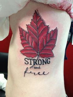 Canadian tattoo...don't love the leaf but like the wording