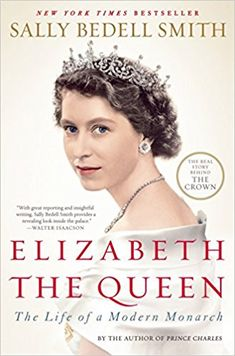 Elizabeth the Queen: The Life of a Modern Monarch: Sally Bedell Smith: 8601421347136: Amazon.com: Books