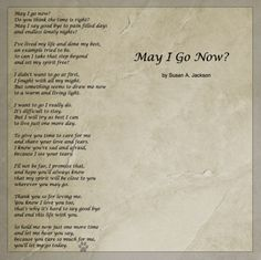 May I Go Now? Poem by Susan A. Jackson addressing #euthanasia and #loss.