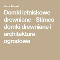Domki letniskowe drewniane - Stimeo domki drewniane i architektura ogrodowa