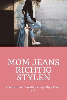 Alle lieben und vergöttern sie: Die Mom Jeans! Auf meinem Blog erfahrt ihr wie ihr die lässige High Waist Jeans richtig stylt!