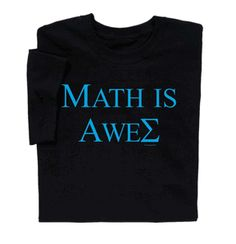 Geek out with Math is Awesome Math Funny T-shirt Men Woman Math Pi Day T-shirts & More Math is Awesome T-shirt is a clever way to express your love of math. Makes a perfect math teacher gift. Also available in youth sizes. Math Jokes, Math Humor, Biology Jokes, Chemistry Jokes, Math Shirts, Teacher Shirts, Math Teacher, Teaching Math, Pi Math