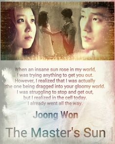 Master's Sun starring Gong Hyo Jin and So Ji Sub (I loved it and have to watch it again sometime.)