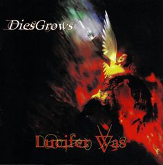 Lucifer Was - DiesGrows (CD) https://youtu.be/nGa8oyIOc4I?list=PL-a28X0_Zb6F5MhlHhqEXPgXzn1odEUkZ http://www.hurricanerecords.de/index.php?cPath=31&search_word=&sorting_id=3&manufacturers_id=301&search_typ=