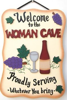 Wine Woman Cave I should totally have this to go with the out bar sign lol
