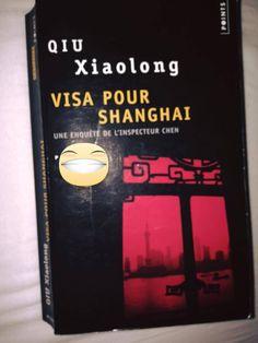 Visa pour Shangaï de Qiu Xiaolong (source FB)(photo: Cat Ouska)
