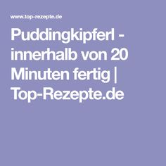 Puddingkipferl - innerhalb von 20 Minuten fertig | Top-Rezepte.de