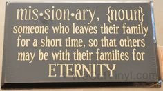 I love this saying so much. Makes it a little easier to be a missionary mom when you think of this saying.