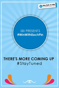 SBI presents #WinWithEachPin.  There's more coming up. #StayTuned #ContestAlert #ComingSoon