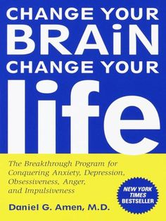 "Change Your Brain Change Your Life by Dr. Amen ~ See more ""Grand Eurekas!"" on our blog: http://nagybomb.com"