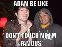 Adam be like: