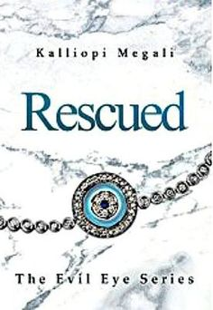 Book 1 of The Evil Eye Series  Rescued is the thrilling and romantic first book in The Evil Eye Series. Sophia Mazarides is a beautiful woman who put her