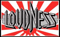 Loudness is a Japanese metal band formed in 1981 by guitarist Akira Takasaki and drummer Munetaka Higuchi.