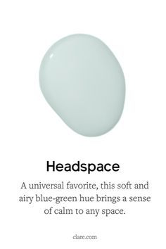 Headspace is a soft, blue-green paint color that brings a calm, airy feeling to any room. This popular shade of blue is a best-seller and universal favorite! Shop now.