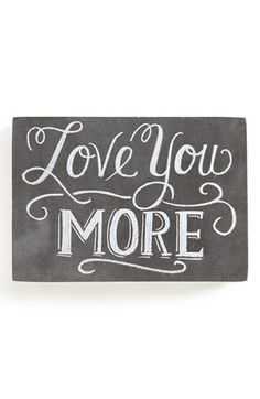 Primitives by Kathy 'Love You More' Chalk Sign available at #Nordstrom