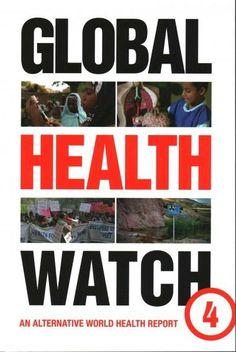 Global Health Watch: An Alternative World Health Report