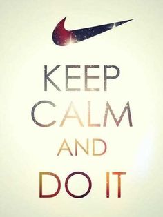 Keep Calm And Do It Inspirational Life Quotes